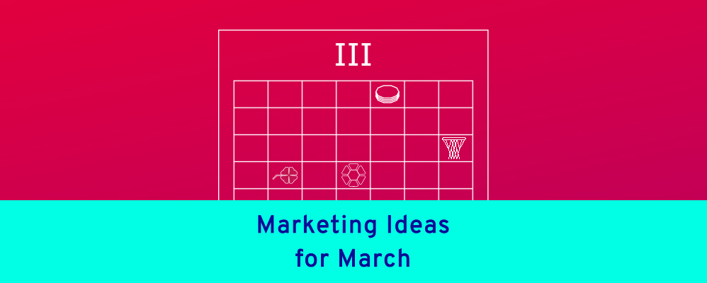marketing ideas for march